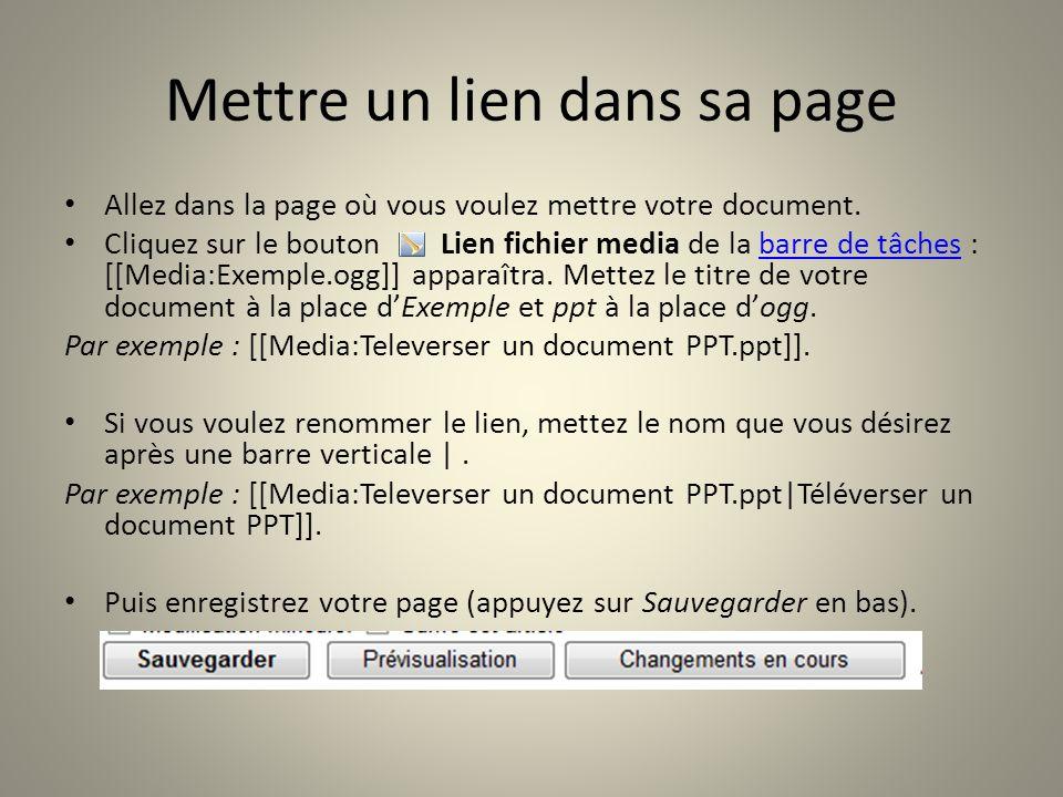 Mettre un lien dans sa page Allez dans la page où vous voulez mettre votre document. Cliquez sur le bouton Lien fichier media de la barre de tâches :