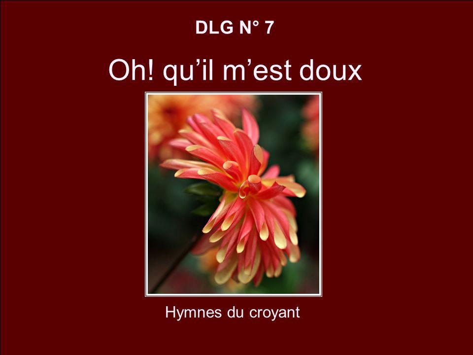 DLG N° 7 Oh! quil mest doux Hymnes du croyant
