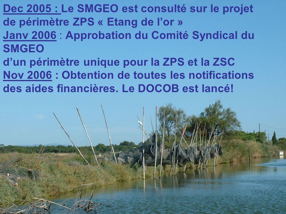 Dec 2005 : Le SMGEO est consulté sur le projet de périmètre ZPS « Etang de lor » Janv 2006 : Approbation du Comité Syndical du SMGEO dun périmètre unique pour la ZPS et la ZSC Nov 2006 : Obtention de toutes les notifications des aides financières.