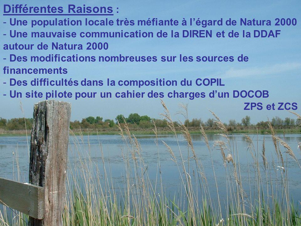 Différentes Raisons : - Une population locale très méfiante à légard de Natura 2000 - Une mauvaise communication de la DIREN et de la DDAF autour de N