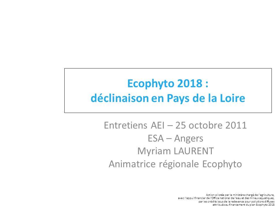25 octobre 2011 Ecophyto aux entretiens AEI - ESA - Angers 1 Ecophyto 2018 : déclinaison en Pays de la Loire Entretiens AEI – 25 octobre 2011 ESA – An
