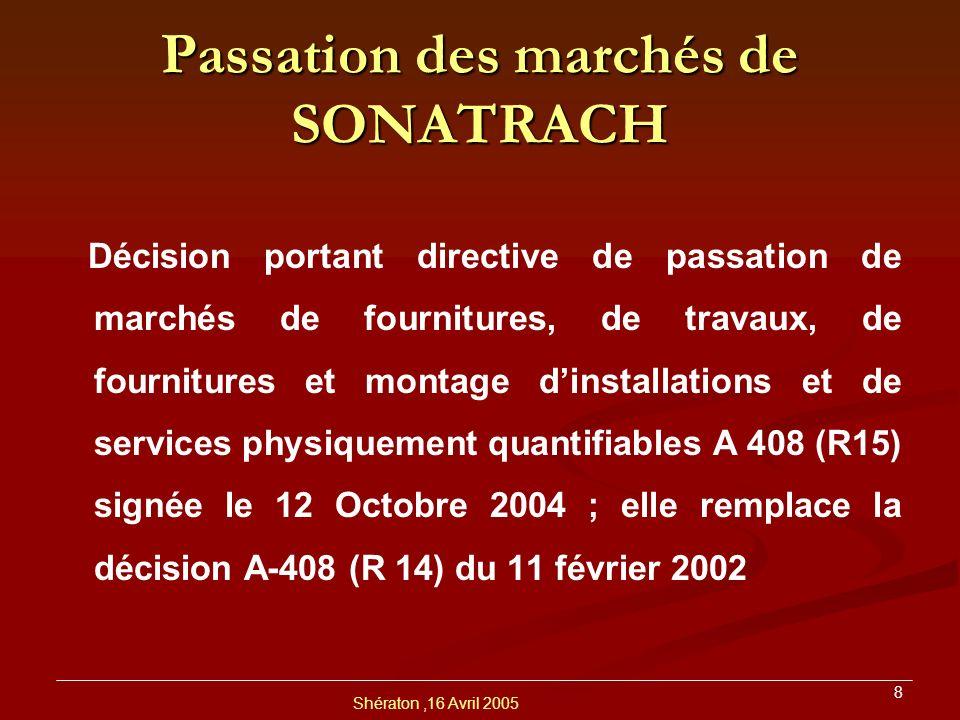 Shératon,16 Avril 2005 9 La Directive Principe: AO national et/ou international ; Elle définit les règles de passation de marchés de Sonatrach.