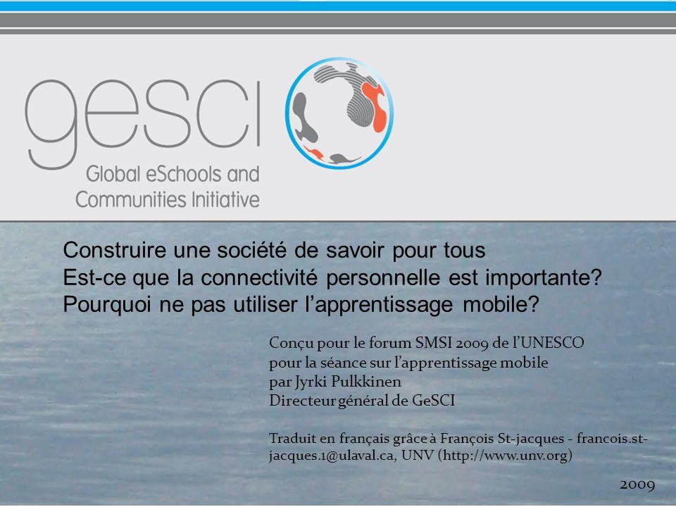 Notre profil : la fondation de GeSCI Les pays en développement placent les TIC et léducation au centre de leurs stratégies de développement.
