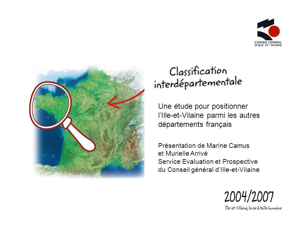 Une étude pour positionner lIlle-et-Vilaine parmi les autres départements français Présentation de Marine Camus et Murielle Arrivé Service Evaluation