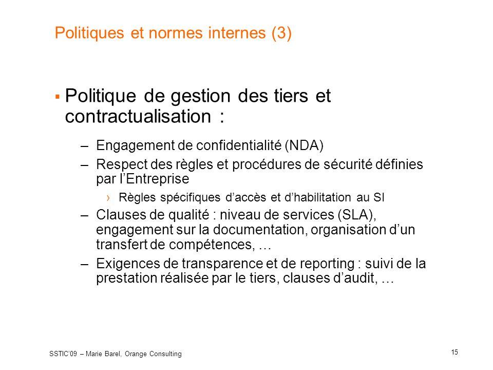 Politiques et normes internes (3) Politique de gestion des tiers et contractualisation : –Engagement de confidentialité (NDA) –Respect des règles et p