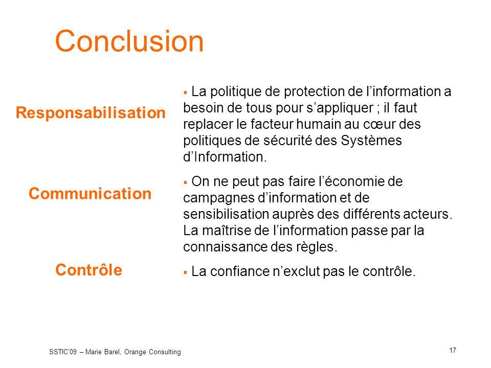 Responsabilisation Conclusion La politique de protection de linformation a besoin de tous pour sappliquer ; il faut replacer le facteur humain au cœur