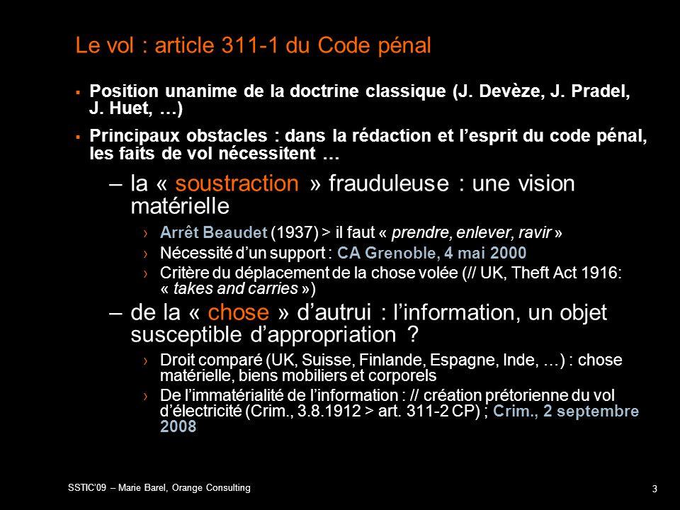 Le vol : article 311-1 du Code pénal Position unanime de la doctrine classique (J. Devèze, J. Pradel, J. Huet, …) Principaux obstacles : dans la rédac