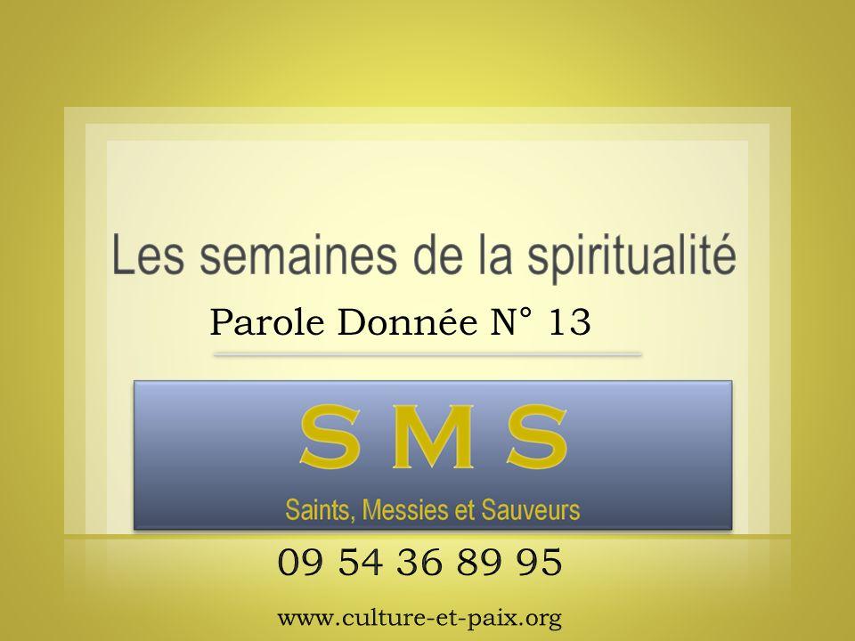 Saints, Messies et Sauveurs Les messages de salut pour notre époque Exposé de M.
