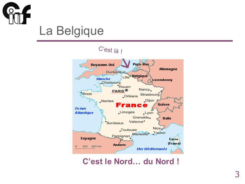 3 La Belgique Cest le Nord… du Nord ! Cest là !