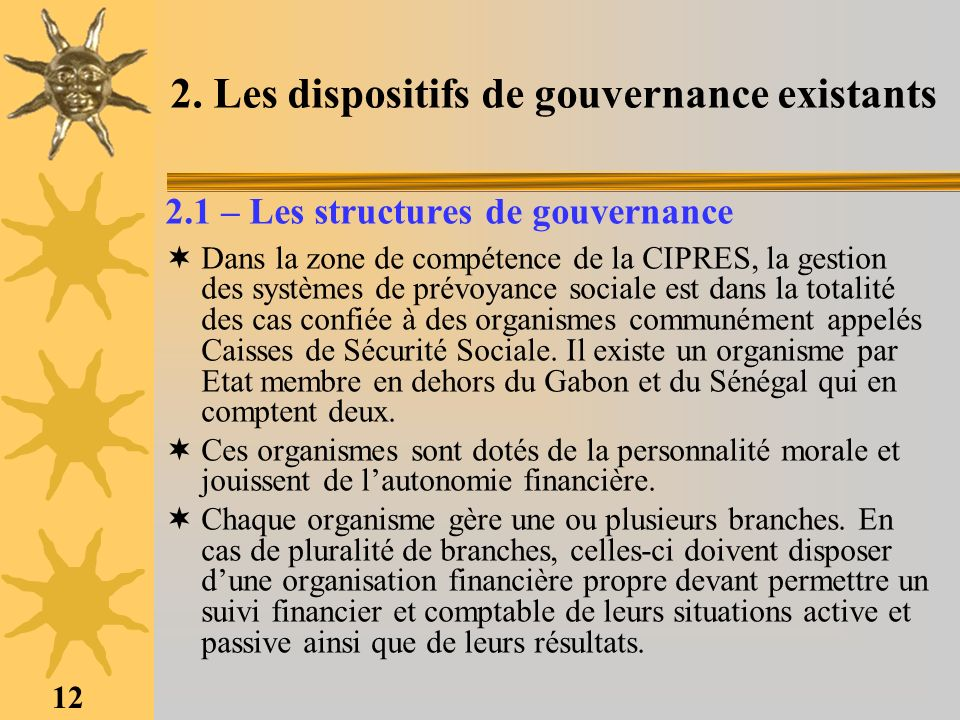 12 2. Les dispositifs de gouvernance existants 2.1 – Les structures de gouvernance Dans la zone de compétence de la CIPRES, la gestion des systèmes de