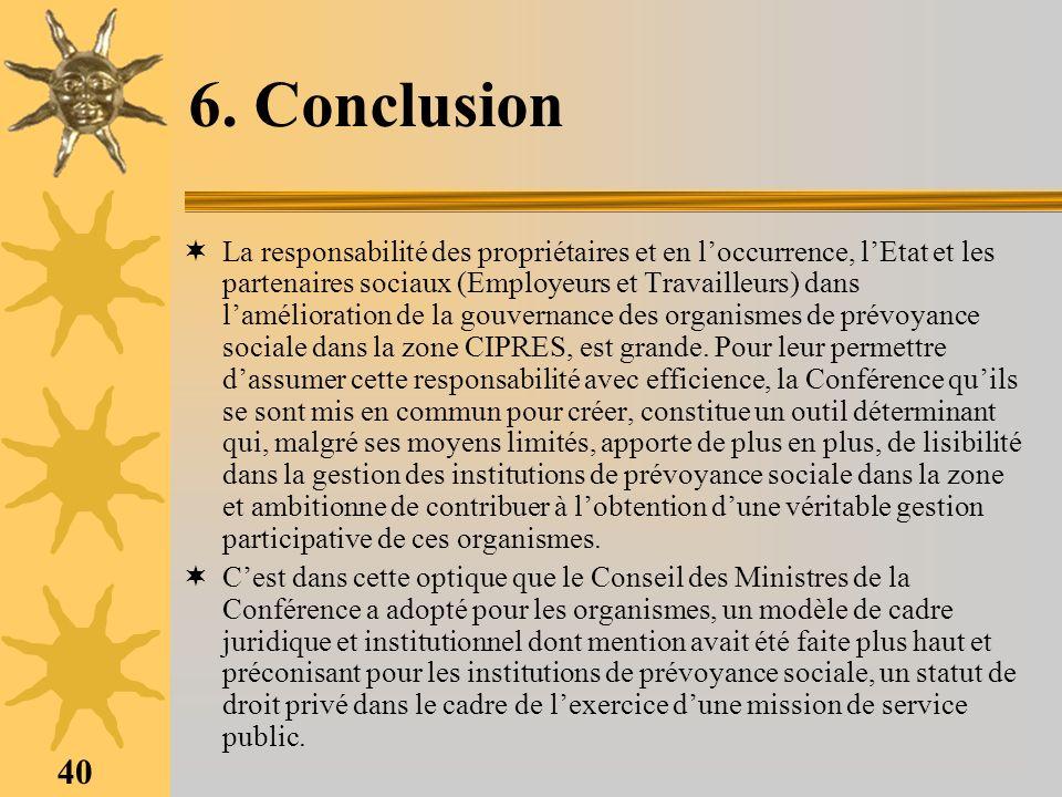 40 6. Conclusion La responsabilité des propriétaires et en loccurrence, lEtat et les partenaires sociaux (Employeurs et Travailleurs) dans laméliorati