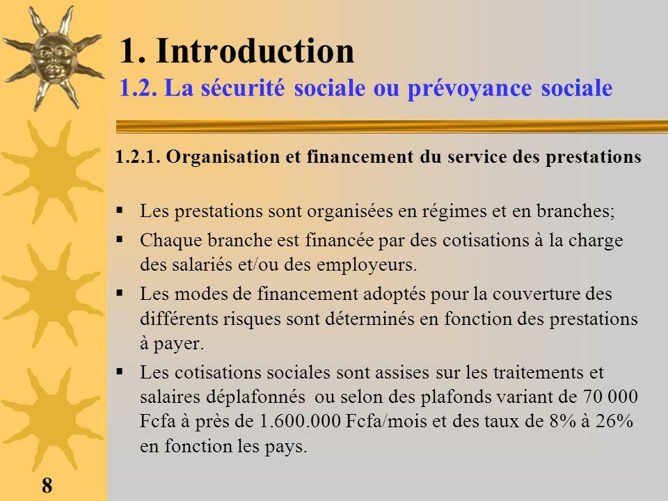 8 1. Introduction 1.2. La sécurité sociale ou prévoyance sociale 1.2.1. Organisation et financement du service des prestations Les prestations sont or