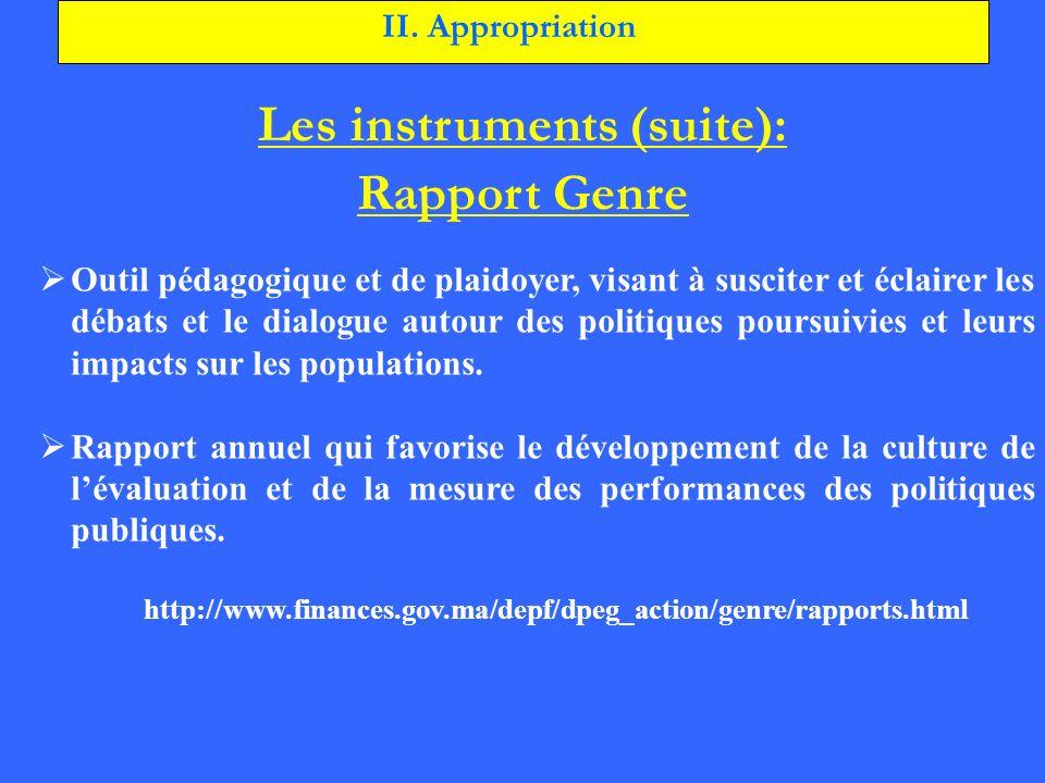 Les instruments (suite): Rapport Genre Outil pédagogique et de plaidoyer, visant à susciter et éclairer les débats et le dialogue autour des politique