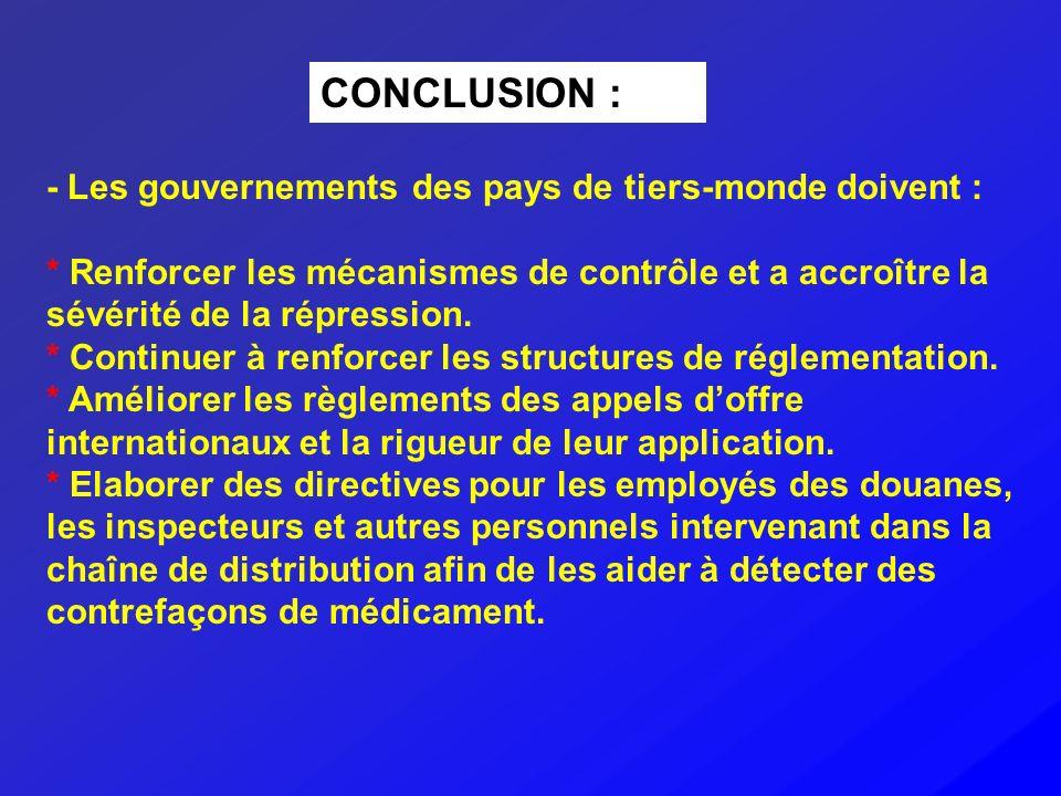 CONCLUSION : - Les gouvernements des pays de tiers-monde doivent : * Renforcer les mécanismes de contrôle et a accroître la sévérité de la répression.