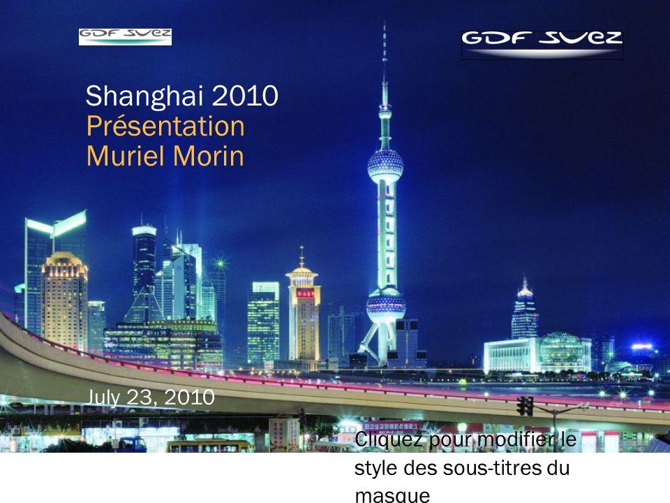 1 Cliquez pour modifier le style des sous-titres du masque July 23, 2010 Shanghai 2010 Présentation Muriel Morin