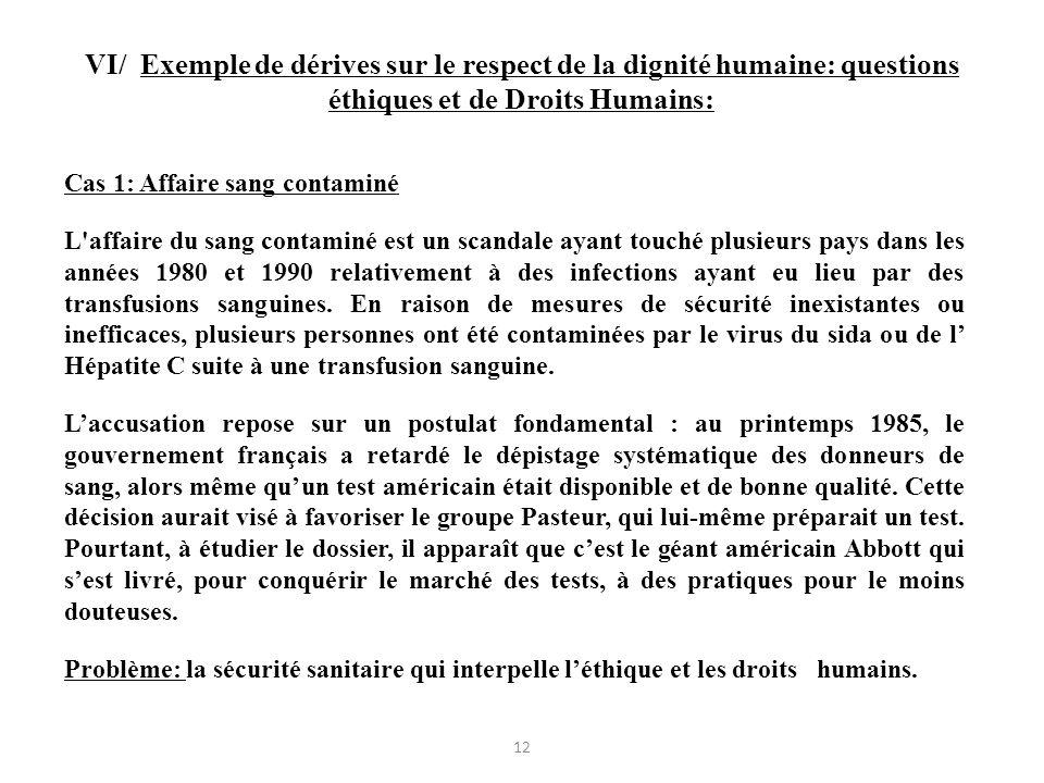 VI/ Exemple de dérives sur le respect de la dignité humaine: questions éthiques et de Droits Humains: Cas 1: Affaire sang contaminé L'affaire du sang
