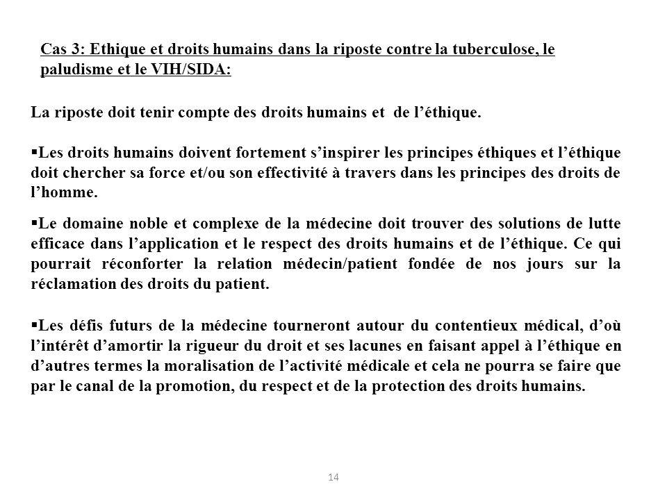 Cas 3: Ethique et droits humains dans la riposte contre la tuberculose, le paludisme et le VIH/SIDA: La riposte doit tenir compte des droits humains e