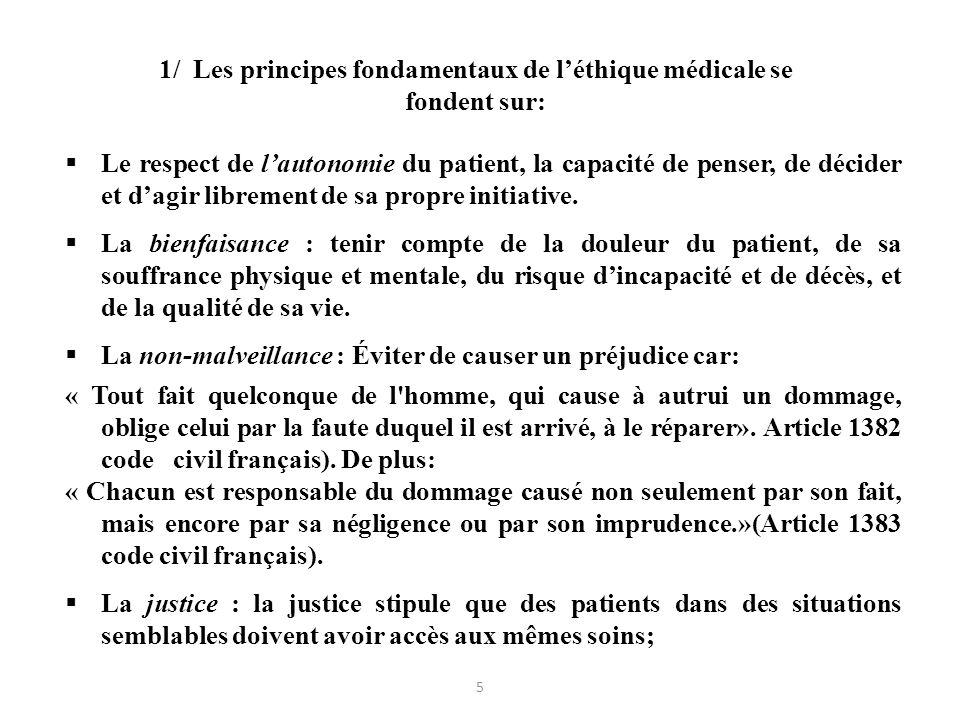 1/ Les principes fondamentaux de léthique médicale se fondent sur: Le respect de lautonomie du patient, la capacité de penser, de décider et dagir lib