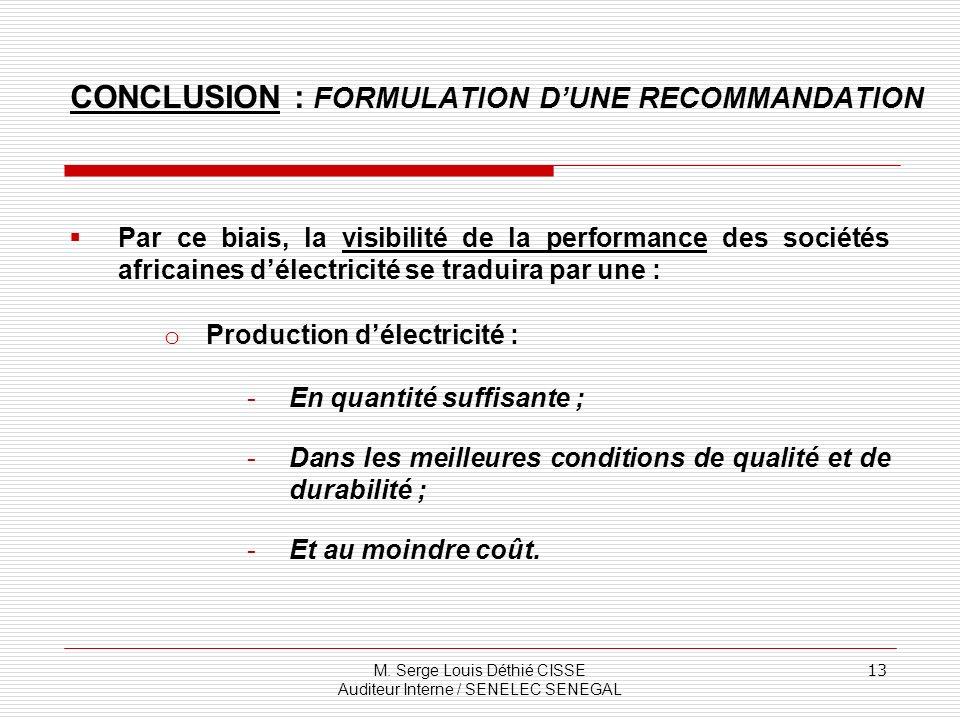 Par ce biais, la visibilité de la performance des sociétés africaines délectricité se traduira par une : o Production délectricité : -En quantité suffisante ; -Dans les meilleures conditions de qualité et de durabilité ; -Et au moindre coût.