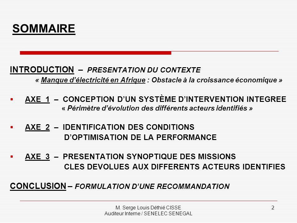 M. Serge Louis Déthié CISSE Auditeur Interne / SENELEC SENEGAL 2 SOMMAIRE INTRODUCTION – PRESENTATION DU CONTEXTE « Manque délectricité en Afrique : O