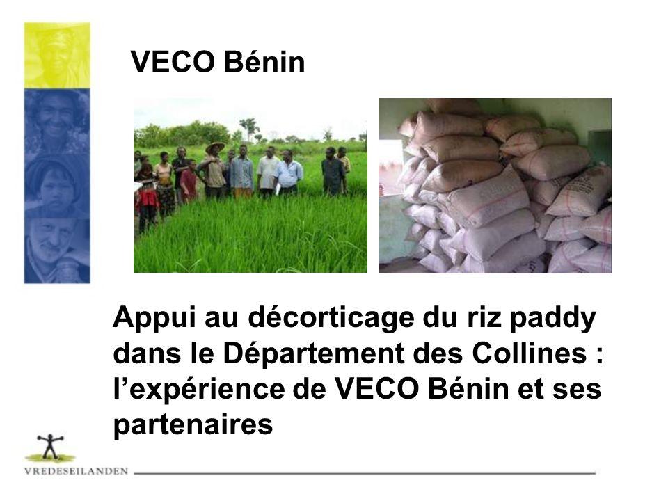 Appui au décorticage du riz paddy dans le Département des Collines : lexpérience de VECO Bénin et ses partenaires VECO Bénin