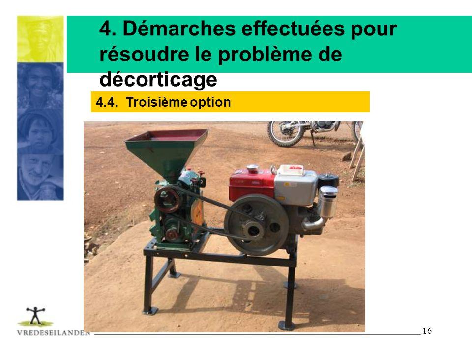 16 4. Démarches effectuées pour résoudre le problème de décorticage 4.4. Troisième option