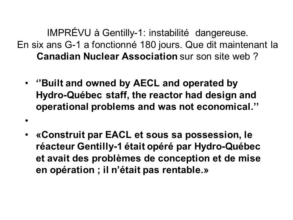 IMPRÉVU à Gentilly-1: instabilité dangereuse. En six ans G-1 a fonctionné 180 jours. Que dit maintenant la Canadian Nuclear Association sur son site w