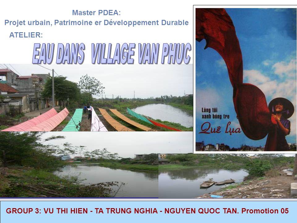 LOCALISATION La Village Van Phuc Le village de Van Phuc se situe dans la province de Ha Tay, à 1 km du centre de la municipalité de Hadong et à 10 km du centre de Hanoi : Il est borné par la riviere Nhue et la commune Van Yen A louest par la commune Van Khe.