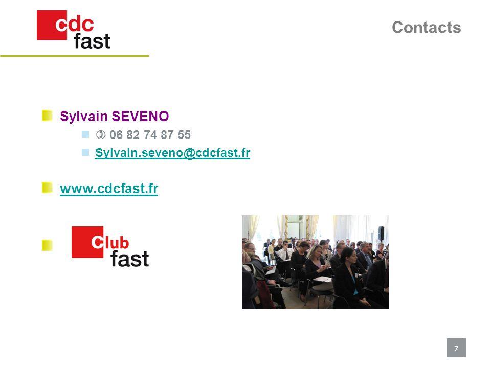 7 Contacts Sylvain SEVENO 06 82 74 87 55 Sylvain.seveno@cdcfast.fr www.cdcfast.fr