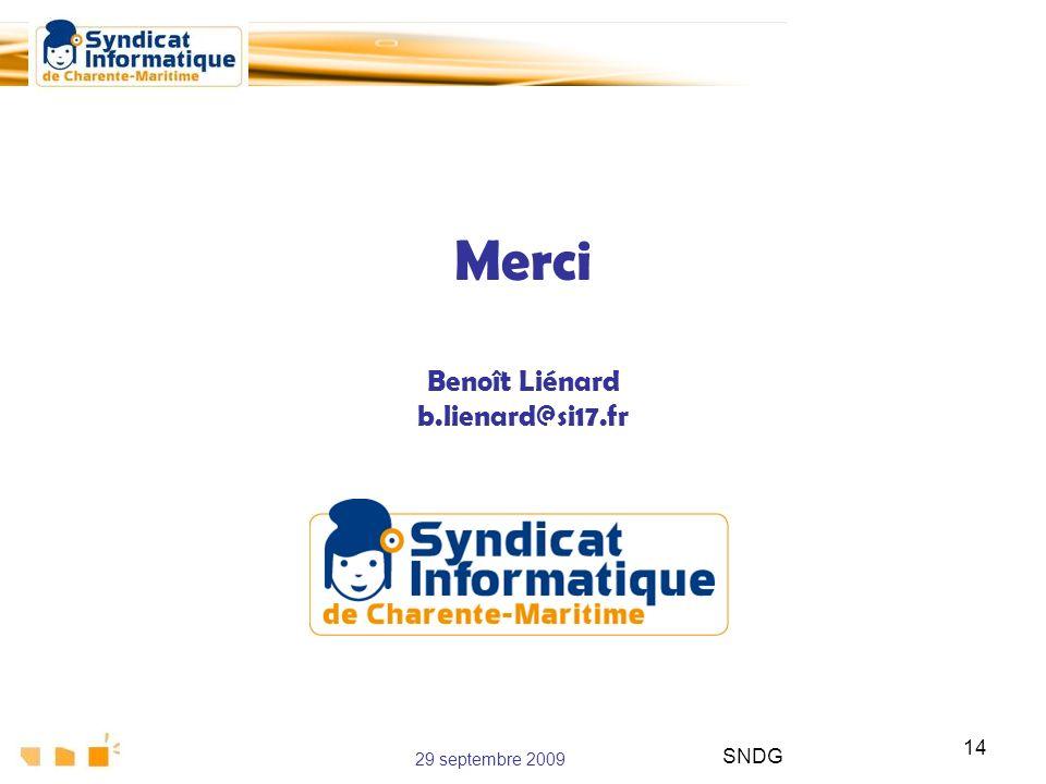 29 septembre 2009 SNDG 14 Merci Benoît Liénard b.lienard@si17.fr