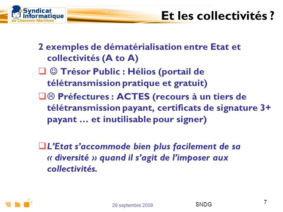 29 septembre 2009 SNDG 7 2 exemples de dématérialisation entre Etat et collectivités (A to A) Trésor Public : Hélios (portail de télétransmission prat