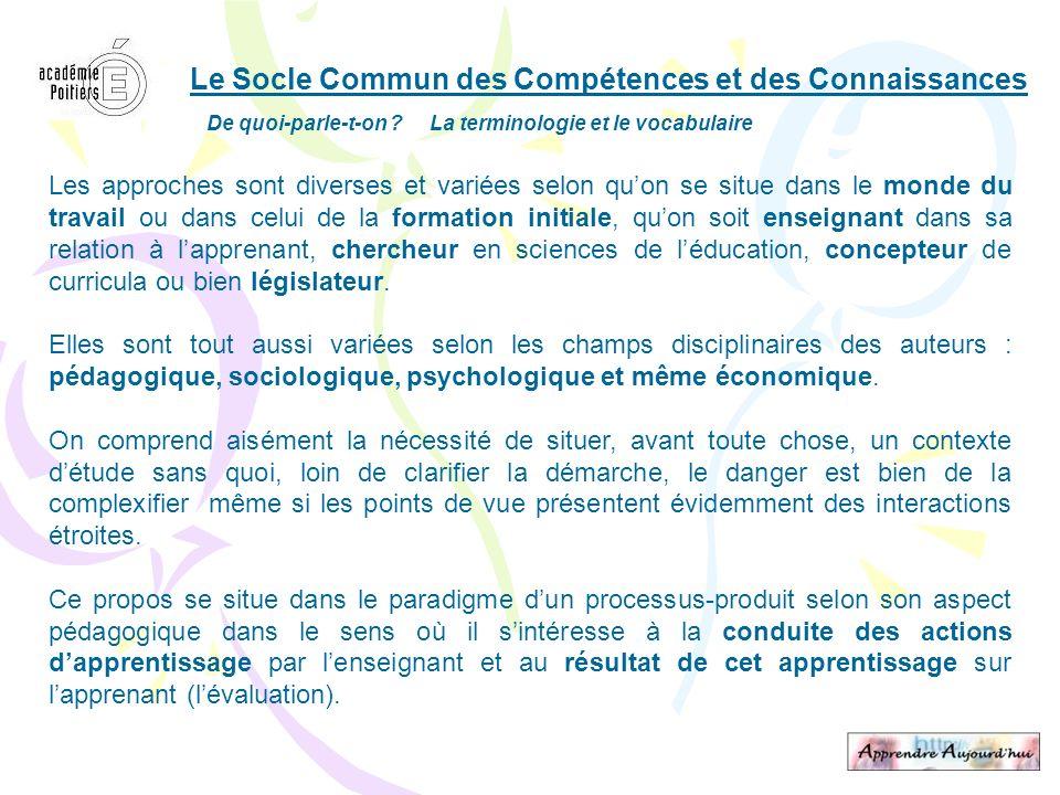 Le Socle Commun des Compétences et des Connaissances De quoi-parle-t-on ? La terminologie et le vocabulaire Les approches sont diverses et variées sel