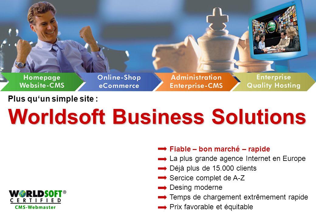 Worldsoft Business Solutions Plus quun simple site : Worldsoft Business Solutions Fiable – bon marché – rapide La plus grande agence Internet en Europ