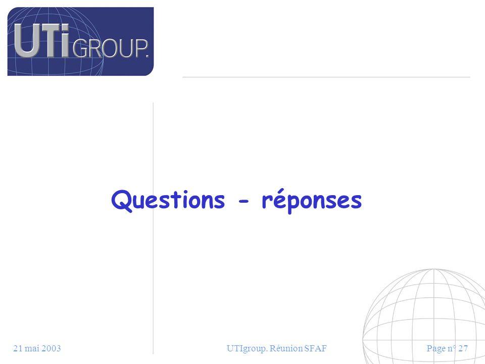 21 mai 2003UTIgroup. Réunion SFAFPage n° 27 Questions - réponses