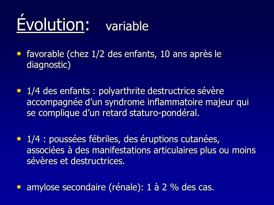 Évolution: variable favorable (chez 1/2 des enfants, 10 ans après le diagnostic) favorable (chez 1/2 des enfants, 10 ans après le diagnostic) 1/4 des