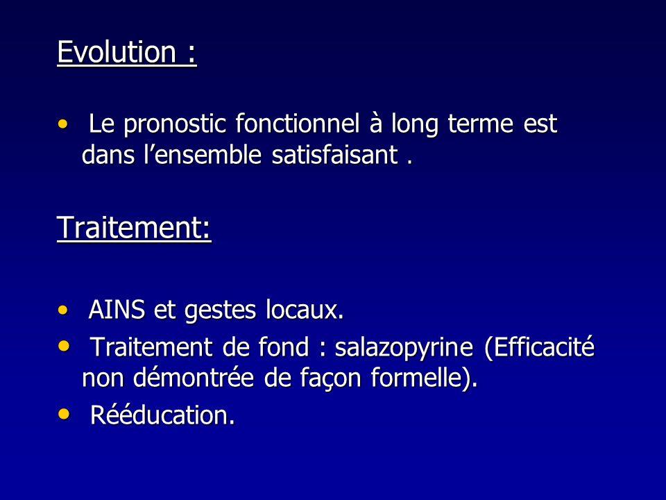 Evolution : Le pronostic fonctionnel à long terme est dans lensemble satisfaisant. Le pronostic fonctionnel à long terme est dans lensemble satisfaisa