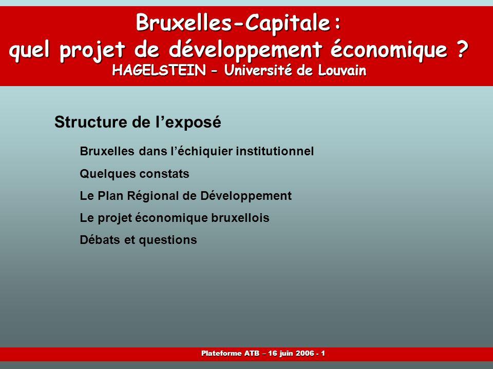 Plateforme ATB – 16 juin 2006 - 1 Bruxelles-Capitale: quel projet de développement économique .