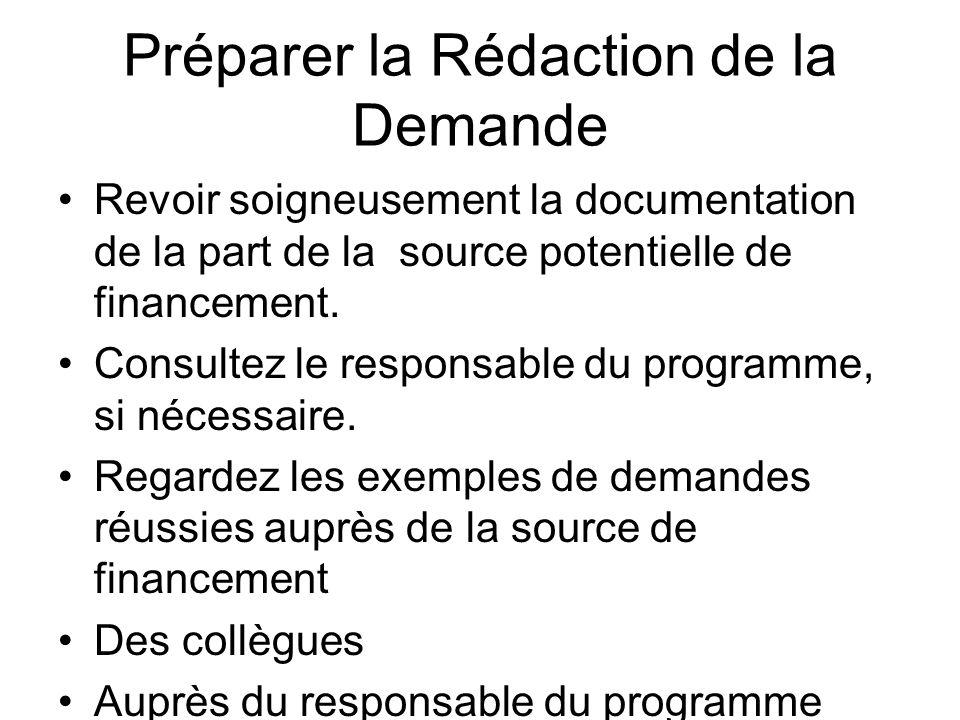 Préparer la Rédaction de la Demande Revoir soigneusement la documentation de la part de la source potentielle de financement. Consultez le responsable
