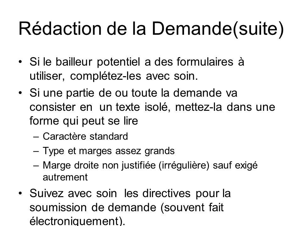 Rédaction de la Demande(suite) Si le bailleur potentiel a des formulaires à utiliser, complétez-les avec soin. Si une partie de ou toute la demande va