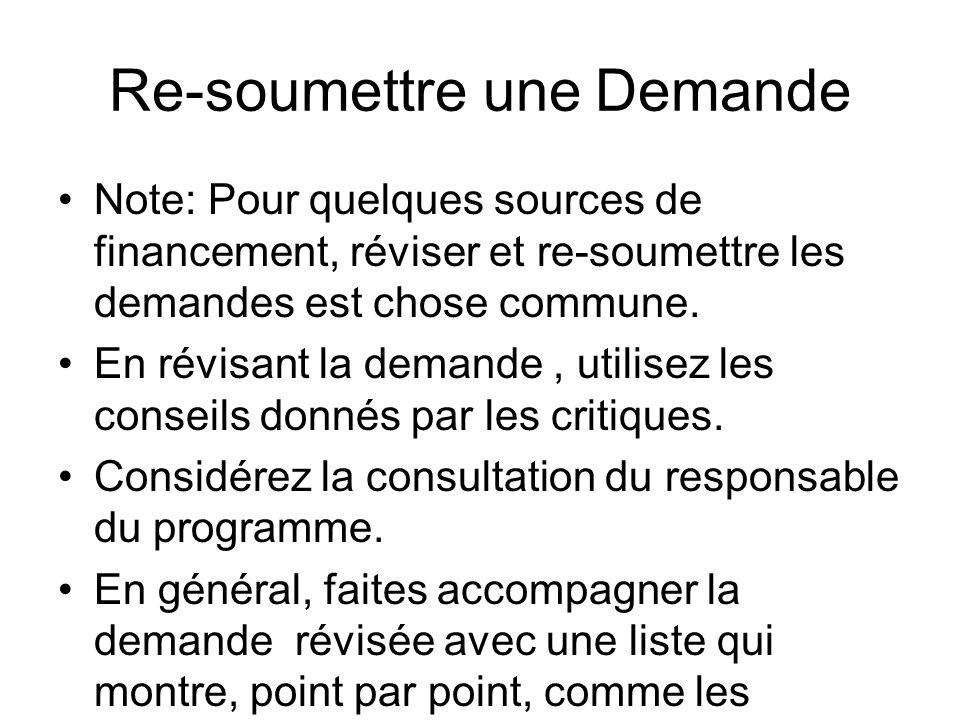 Re-soumettre une Demande Note: Pour quelques sources de financement, réviser et re-soumettre les demandes est chose commune. En révisant la demande, u