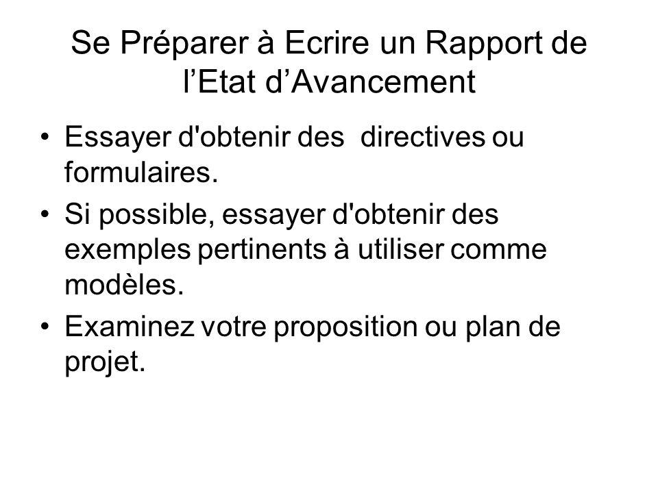 Se Préparer à Ecrire un Rapport de lEtat dAvancement Essayer d'obtenir des directives ou formulaires. Si possible, essayer d'obtenir des exemples pert