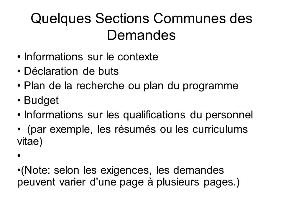 Quelques Sections Communes des Demandes Informations sur le contexte Déclaration de buts Plan de la recherche ou plan du programme Budget Informations