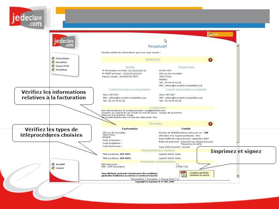 Vérifiez les informations relatives à la facturation Imprimez et signez Vérifiez les types de téléprocédures choisies