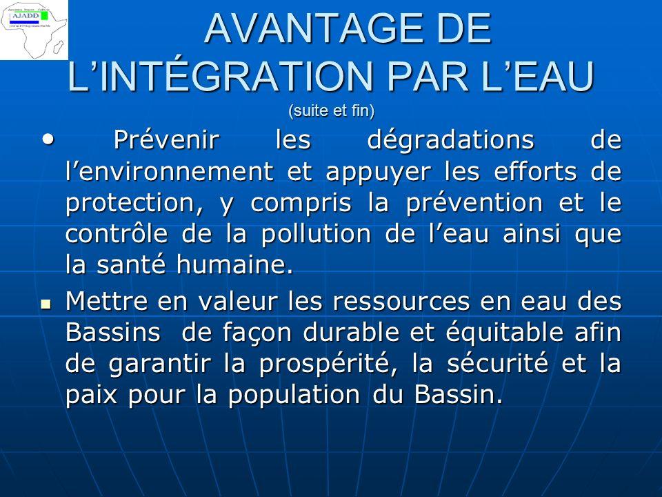 AVANTAGE DE LINTÉGRATION PAR LEAU (suite ) AVANTAGE DE LINTÉGRATION PAR LEAU (suite ) Promouvoir la coopération entre les pays dans le domaine du déve