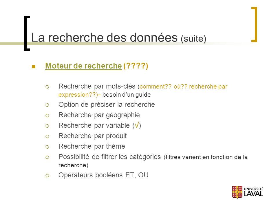 La recherche des données (suite) Moteur de recherche ( ) Moteur de recherche Recherche par mots-clés (comment .