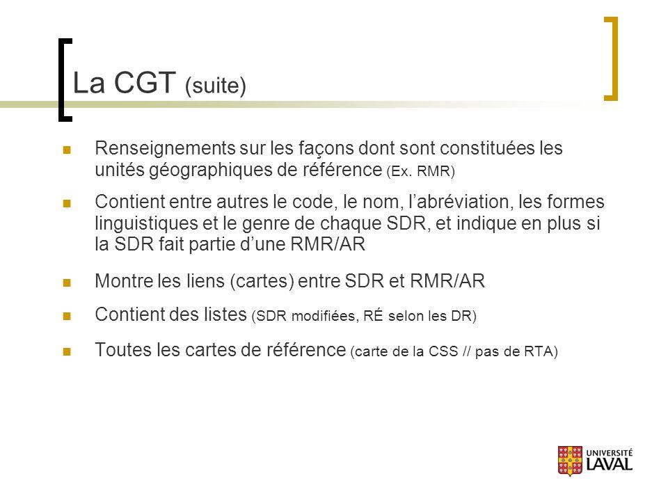 La CGT (suite) Renseignements sur les façons dont sont constituées les unités géographiques de référence (Ex.