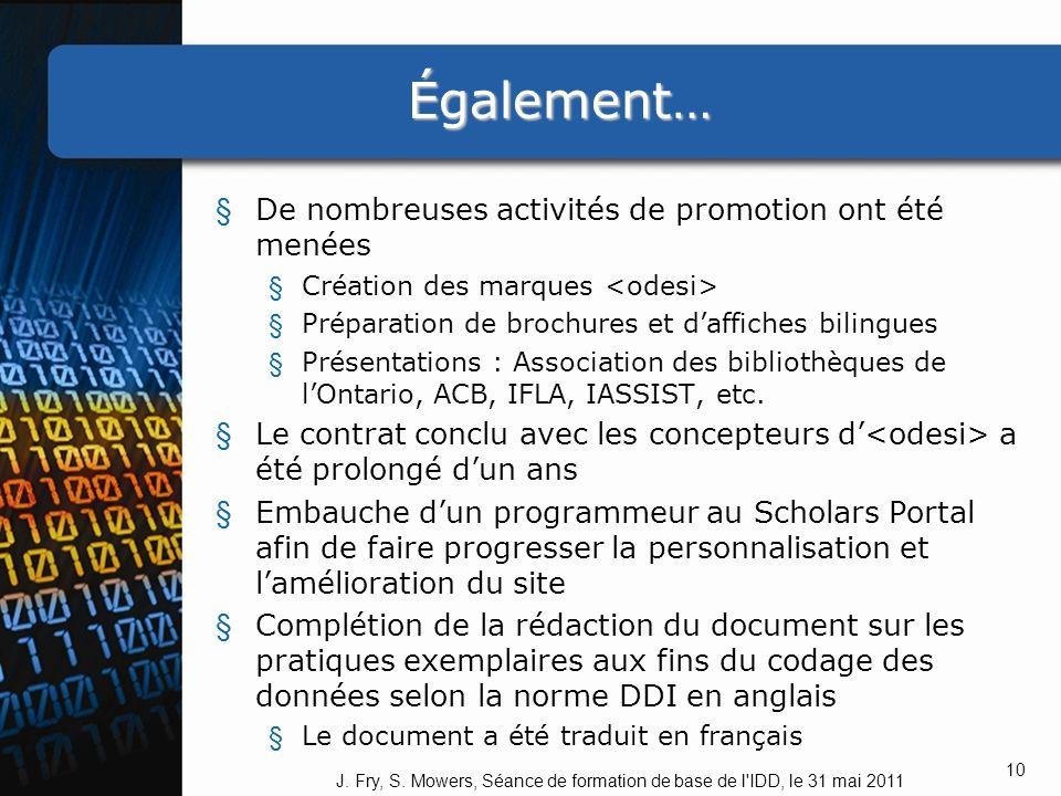 Également… § De nombreuses activités de promotion ont été menées § Création des marques § Préparation de brochures et daffiches bilingues § Présentations : Association des bibliothèques de lOntario, ACB, IFLA, IASSIST, etc.