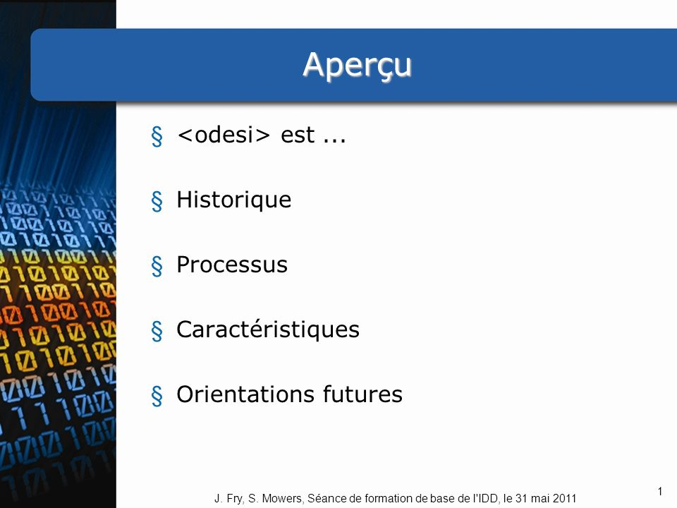 Aperçu § est... § Historique § Processus § Caractéristiques § Orientations futures J.