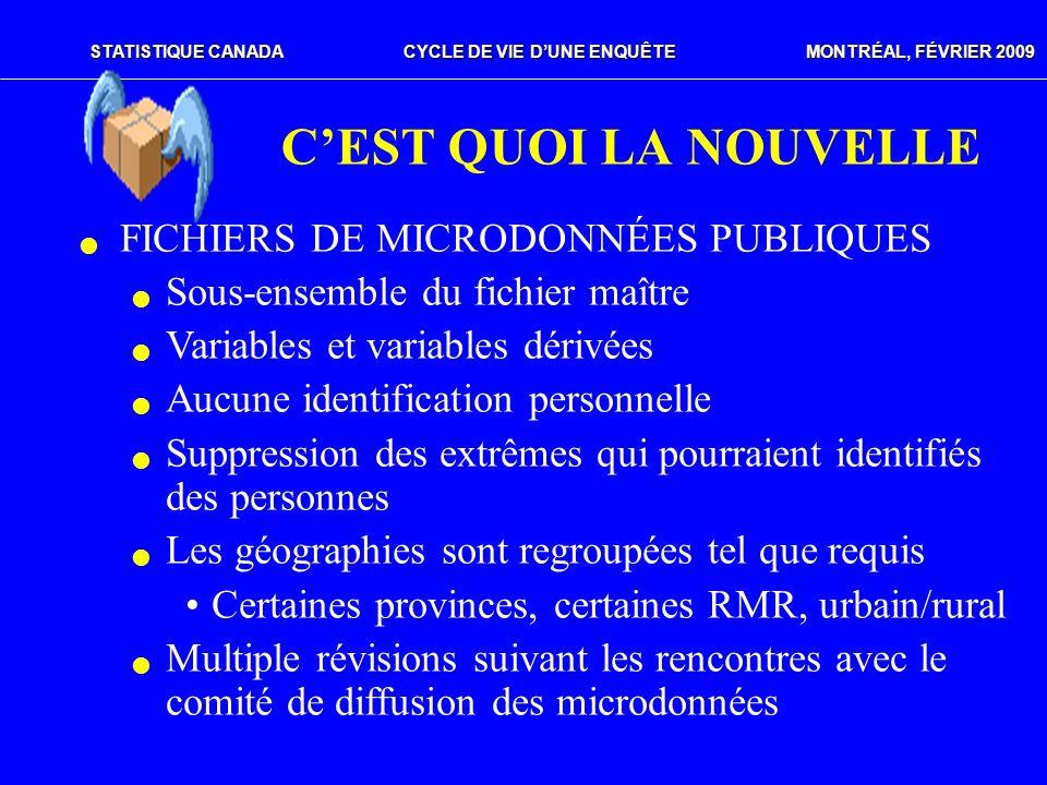 STATISTIQUE CANADACYCLE DE VIE DUNE ENQUÊTE MONTRÉAL, FÉVRIER 2009 CEST QUOI LA NOUVELLE FICHIERS DE MICRODONNÉES PUBLIQUES Sous-ensemble du fichier m