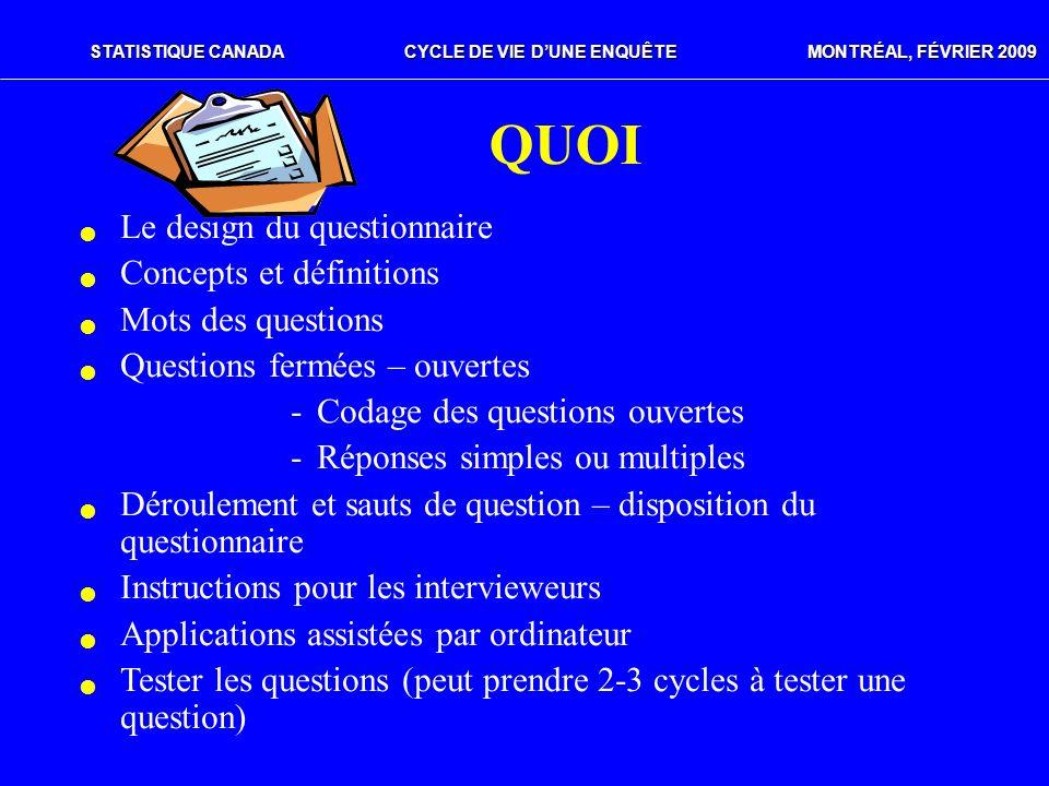 STATISTIQUE CANADACYCLE DE VIE DUNE ENQUÊTE MONTRÉAL, FÉVRIER 2009 QUOI Le design du questionnaire Concepts et définitions Mots des questions Question